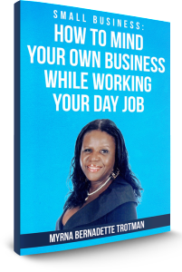 Small Business: How to Mind your Own Business while working your day job