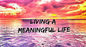 How to life a meaningful life