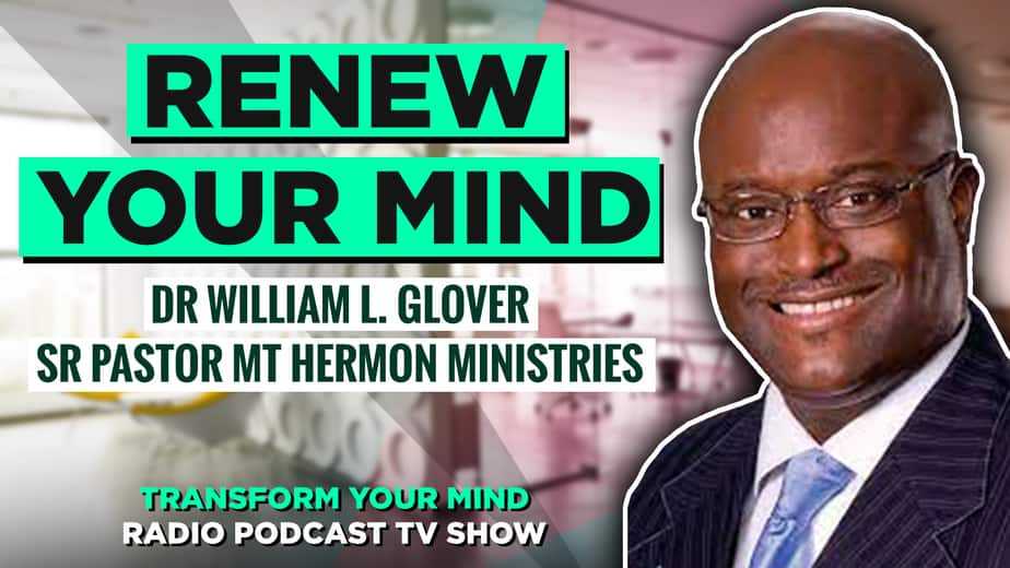 Renew Your Mind Dr Glover