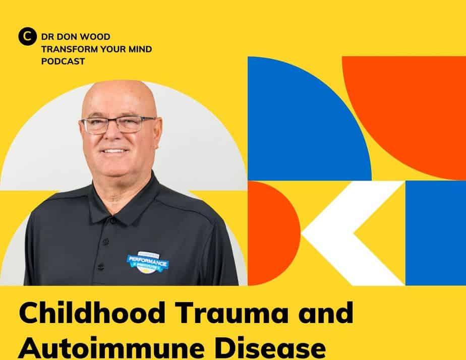 Dr Don Wood Childhood Trauma and Autoimmune Disease
