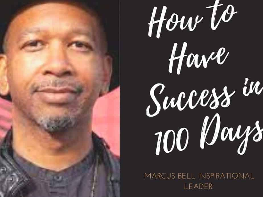 How to Have Success in 100 Days